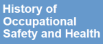 History of Occupational Safety and Health website