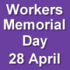 Workers Memorial Day - 28 April